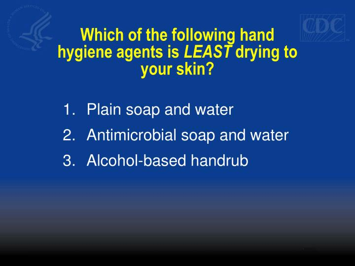 Which of the following hand hygiene agents is
