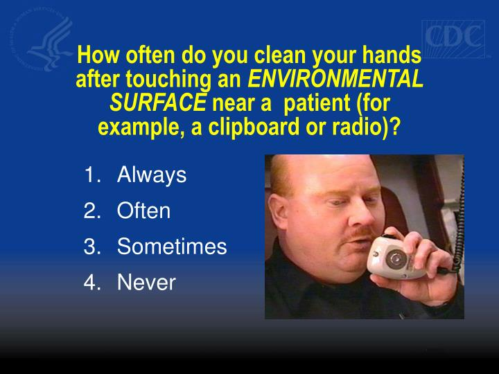 How often do you clean your hands after touching an