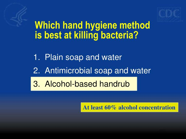 Which hand hygiene method is best at killing bacteria?