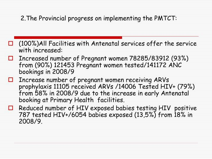 2.The Provincial progress on implementing the PMTCT:
