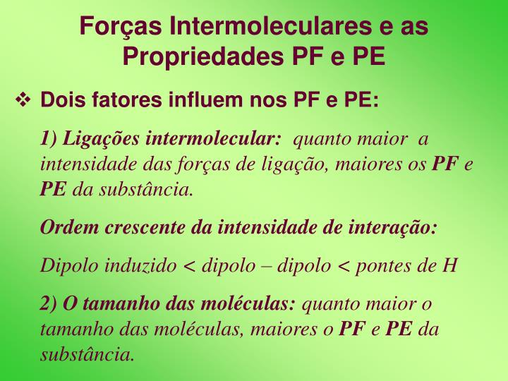Forças Intermoleculares e as Propriedades PF e PE