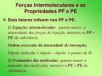 for as intermoleculares e as propriedades pf e pe