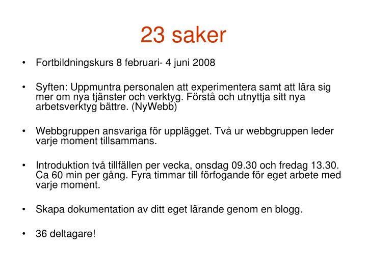 23 saker