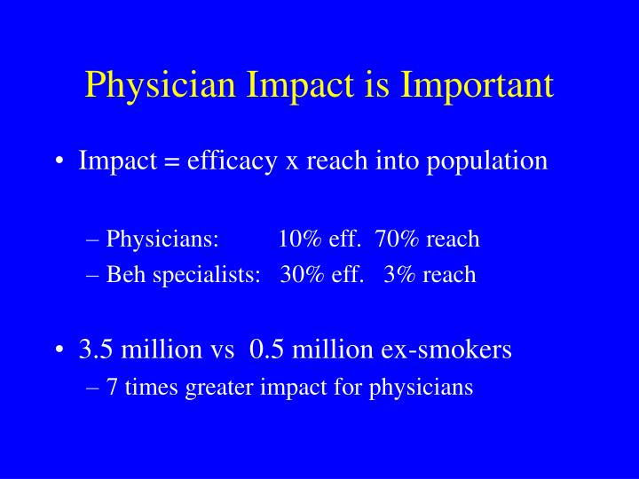 Physician Impact is Important