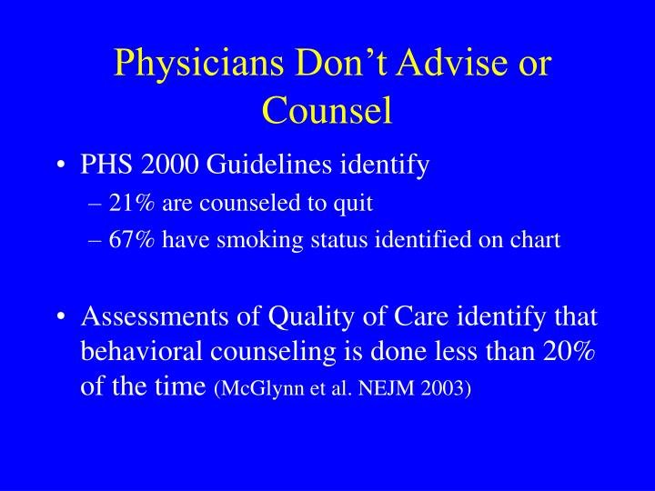Physicians Don't Advise or Counsel