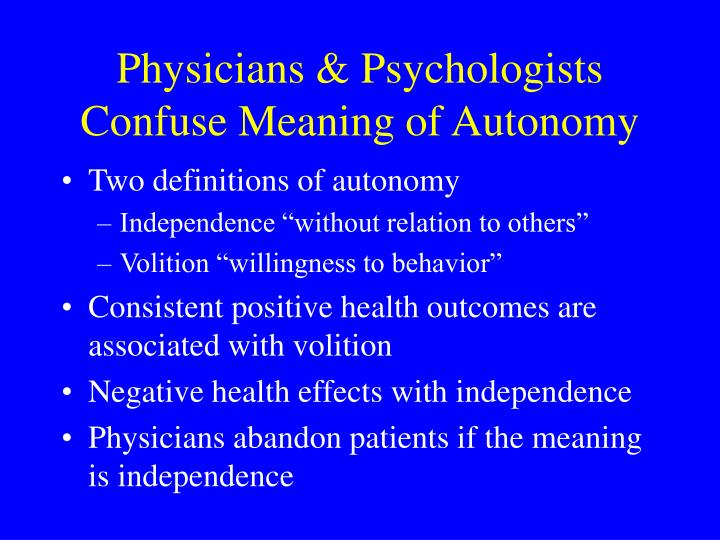 Physicians & Psychologists Confuse Meaning of Autonomy