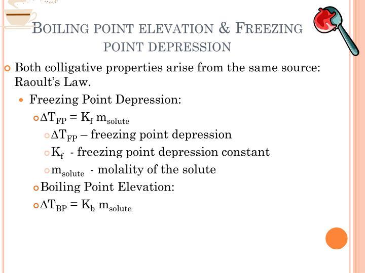 Boiling point elevation & Freezing point depression