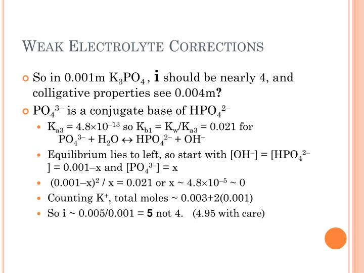 Weak Electrolyte Corrections