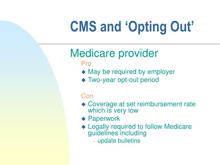 CMS and 'Opting Out'