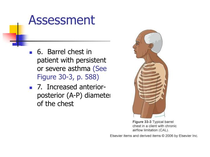 6.  Barrel chest in patient with persistent or severe asthma