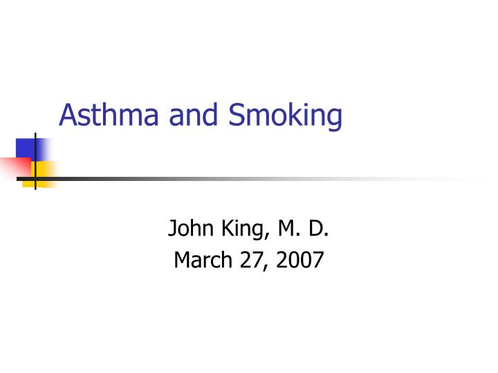 Asthma and smoking