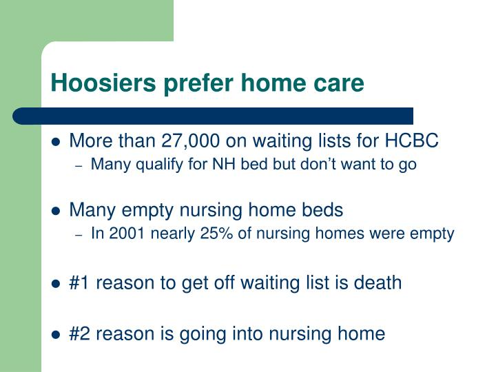 Hoosiers prefer home care