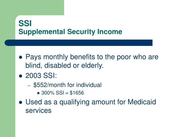 Pays monthly benefits to the poor who are blind, disabled or elderly.