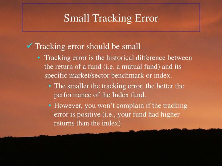 Small Tracking Error