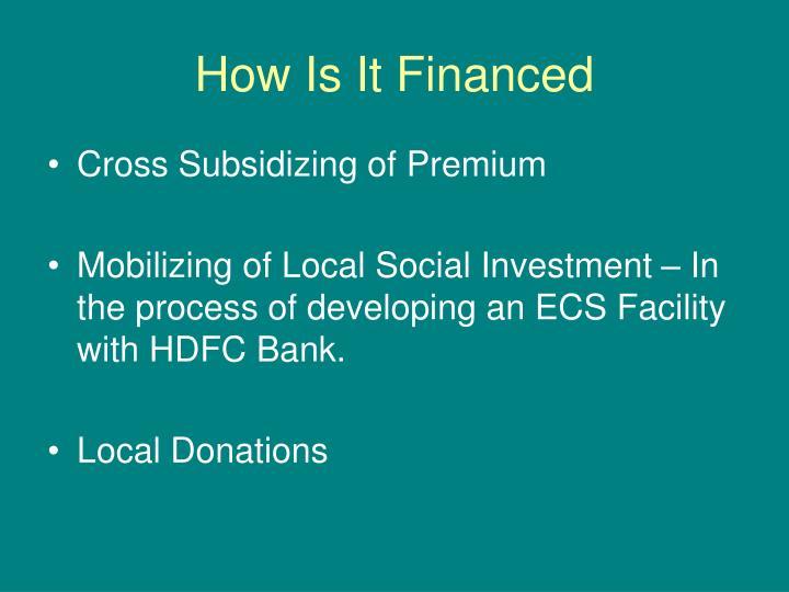 How Is It Financed