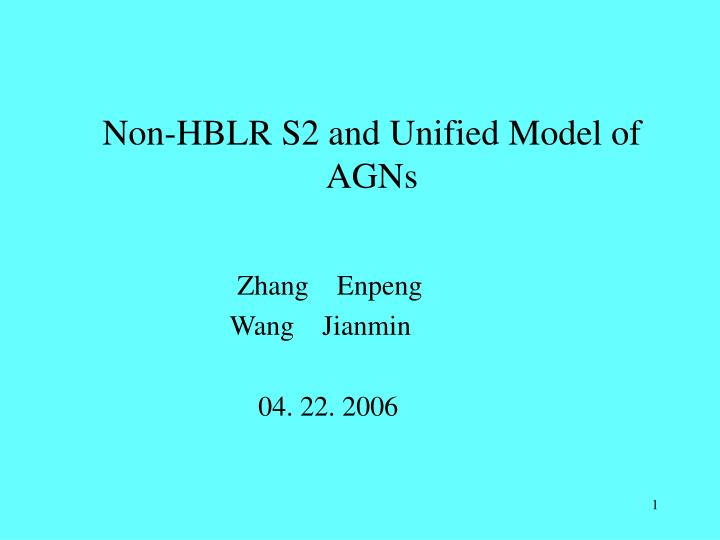 Non hblr s2 and unified model of agns