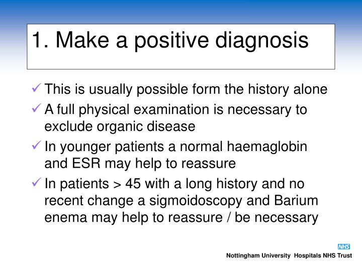 1. Make a positive diagnosis
