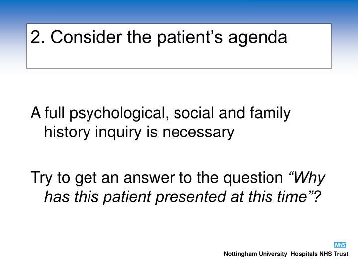 2. Consider the patient's agenda