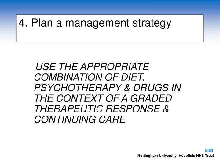 4. Plan a management strategy