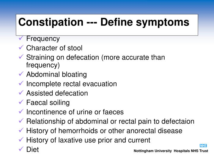 Constipation --- Define symptoms