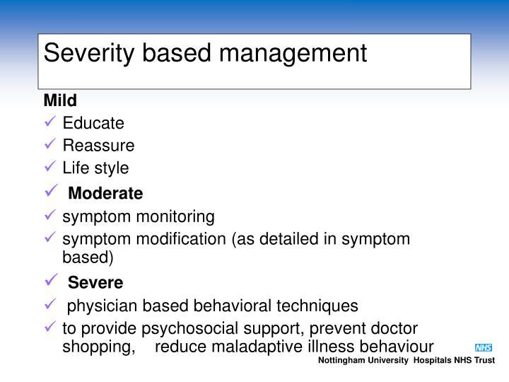 Severity based management