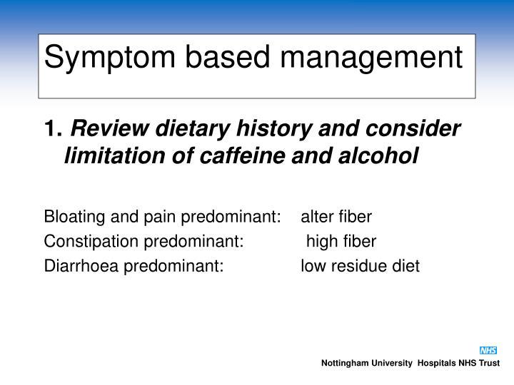 Symptom based management