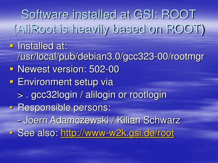 Software installed at GSI: ROOT