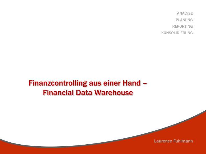 Finanzcontrolling aus einer Hand –