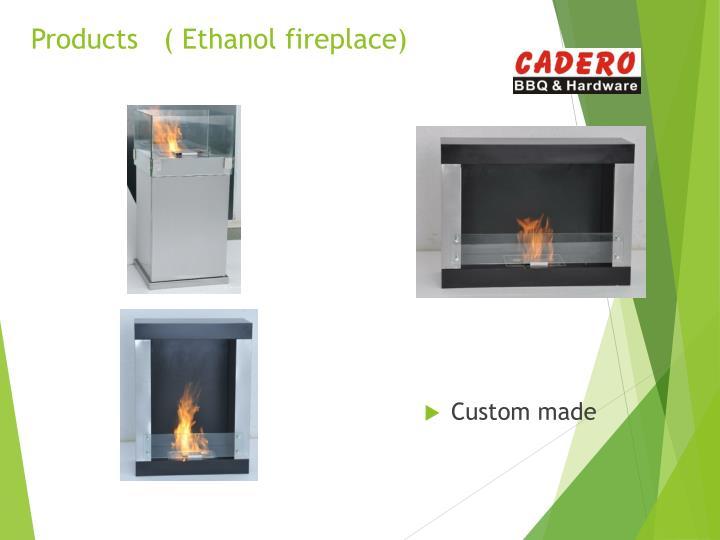 Products   ( Ethanol fireplace)
