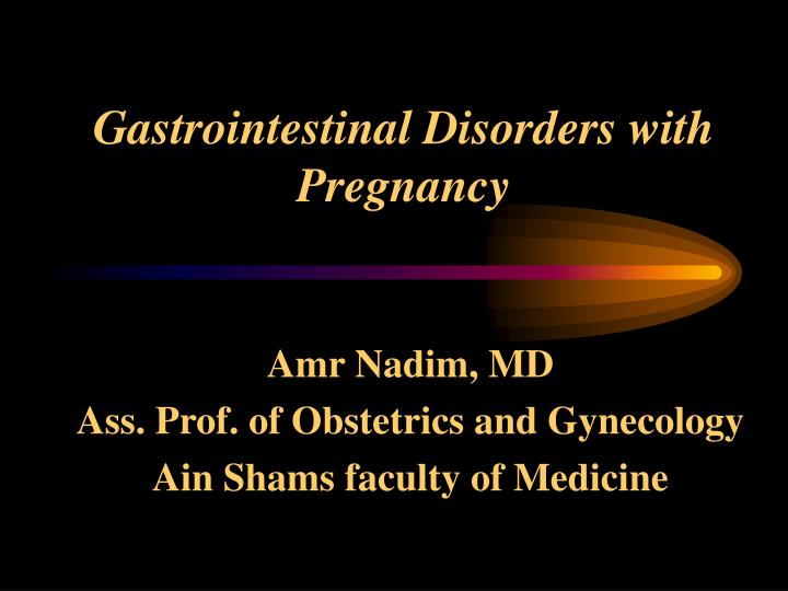 Gastrointestinal disorders with pregnancy