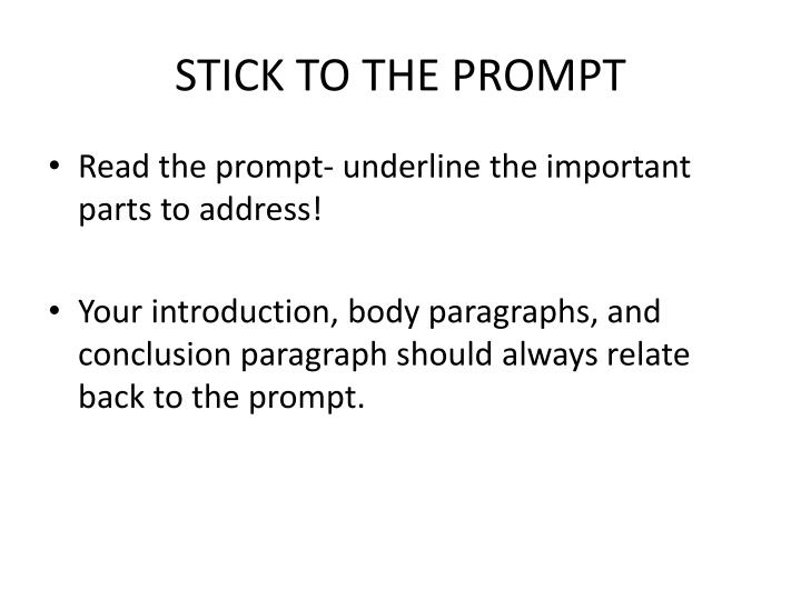 STICK TO THE PROMPT