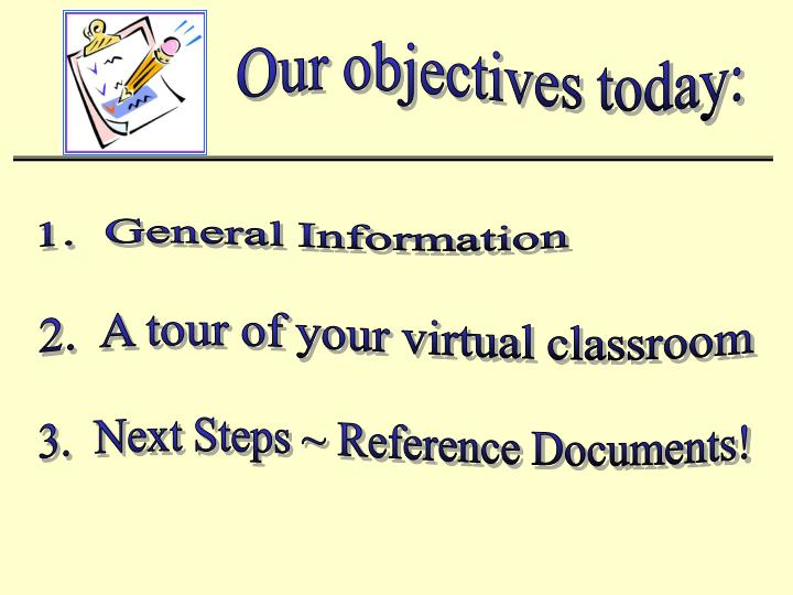 Our objectives today: