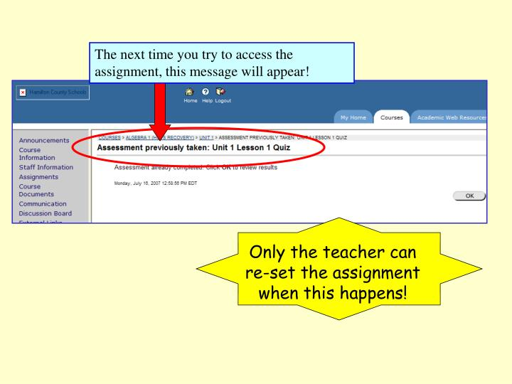 Only the teacher can re-set the assignment when this happens!