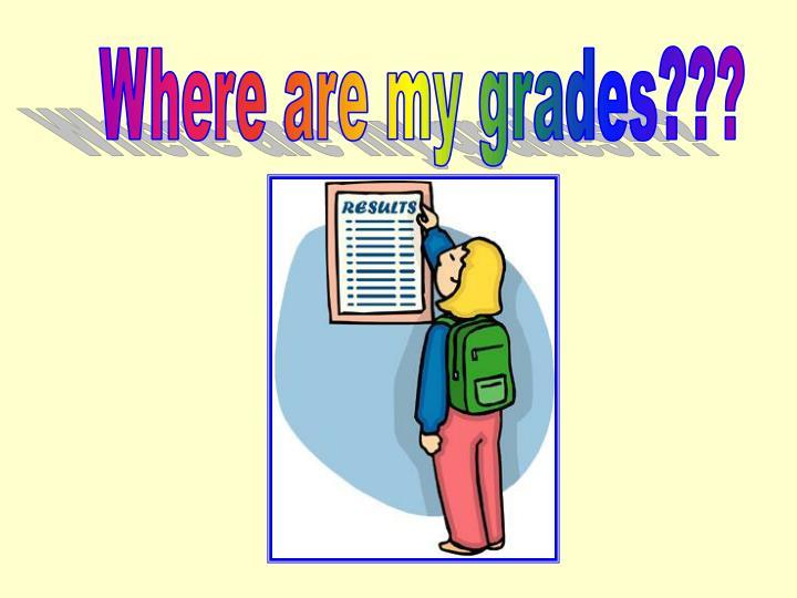 Where are my grades???