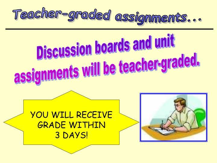 Teacher-graded assignments...