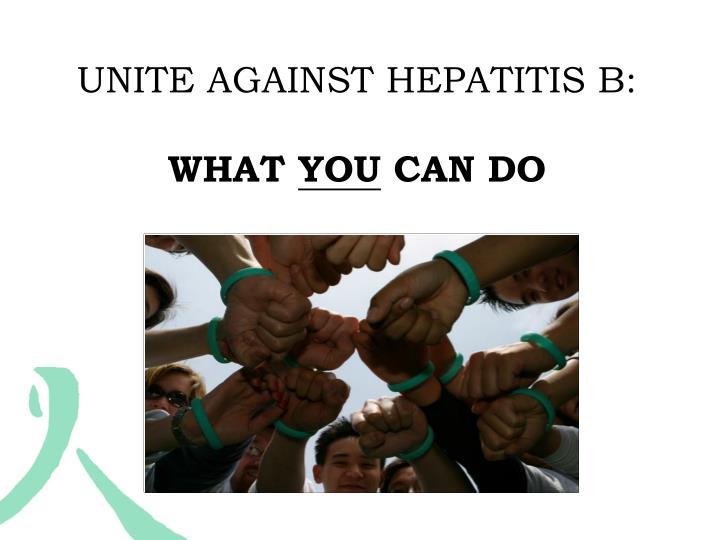 UNITE AGAINST HEPATITIS B: