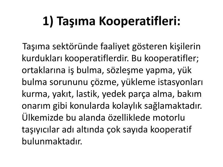 1) Tama Kooperatifleri: