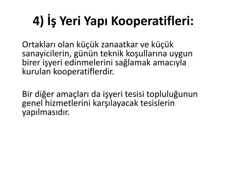 4)  Yeri Yap Kooperatifleri: