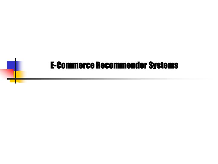 E-Commerce Recommender Systems