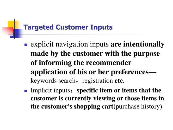 Targeted Customer Inputs