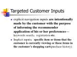 targeted customer inputs1