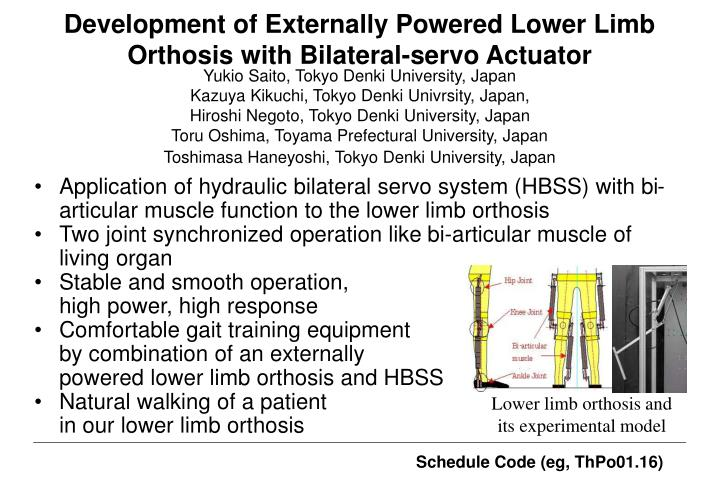 Development of externally powered lower limb orthosis with bilateral servo actuator