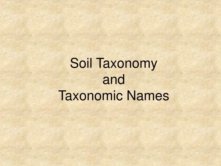 Soil Taxonomy