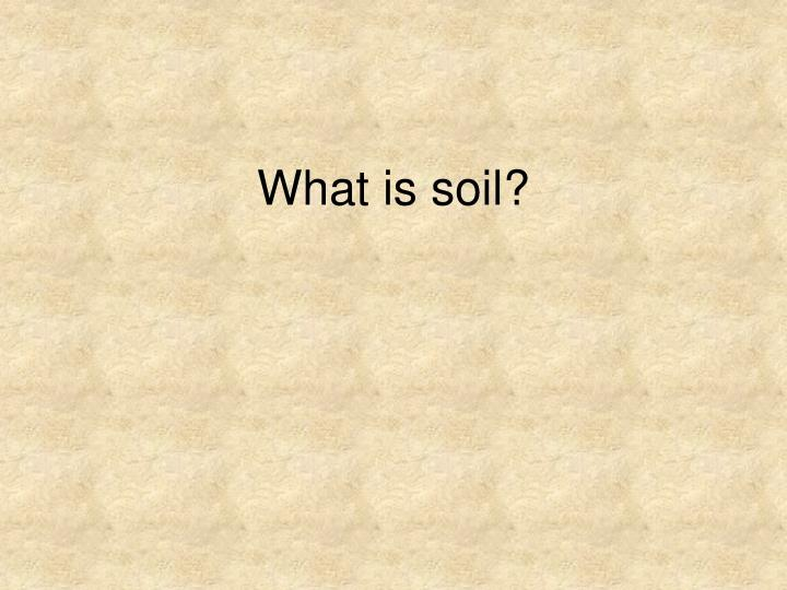 What is soil
