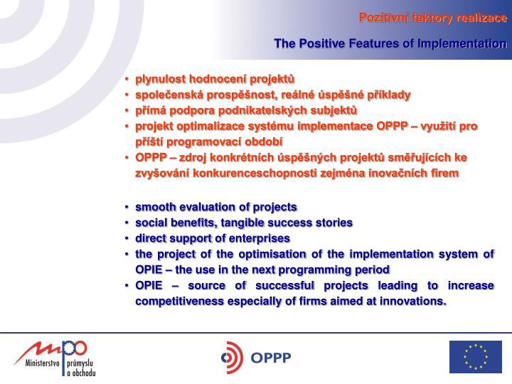 Pozitivní faktory realizace
