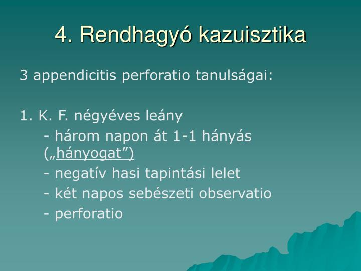 4. Rendhagyó kazuisztika