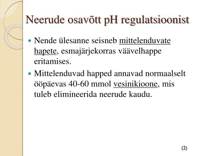 Neerude osavõtt pH regulatsioonist