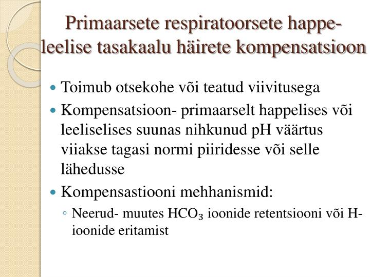 Primaarsete respiratoorsete happe-leelise tasakaalu häirete kompensatsioon