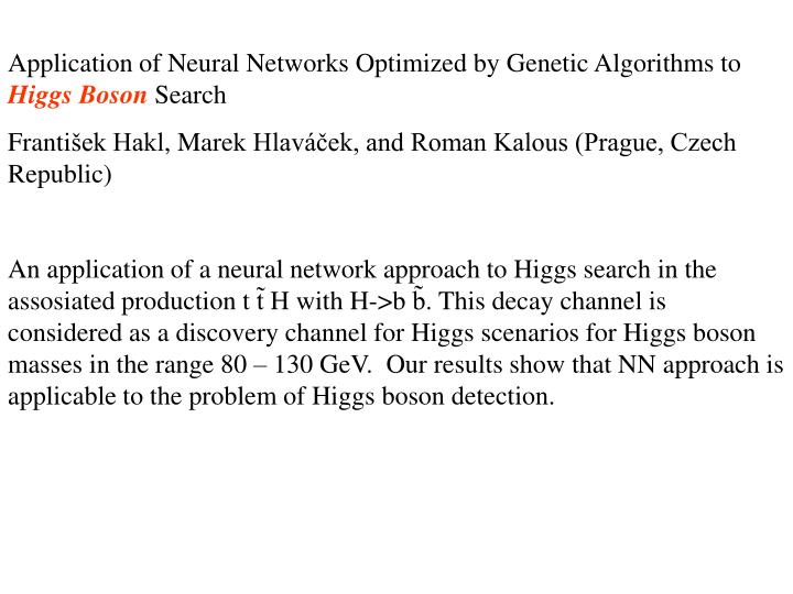 Application of Neural Networks Optimized by Genetic Algorithms to