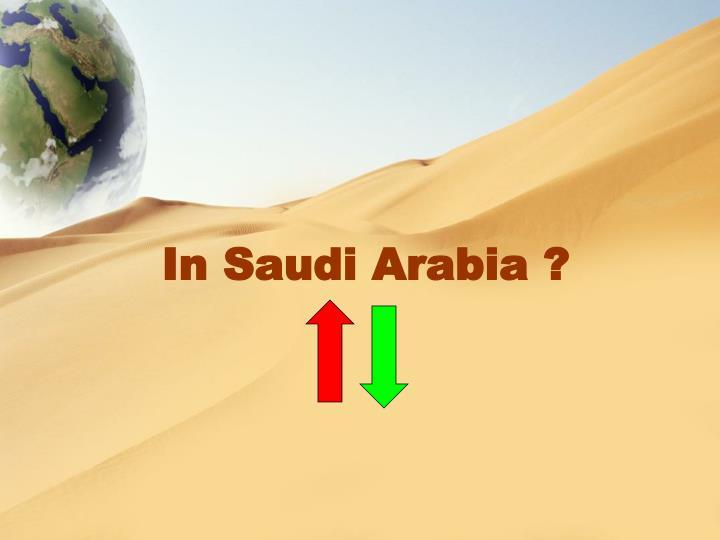 In Saudi Arabia ?